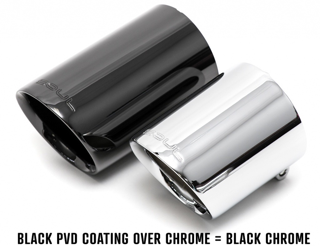 Black PVD coating over chrome and black chrome tips - Soul Performance Parts